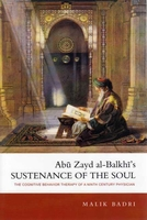 Abu Zayd al-Balkhi's Sustenance of the Soul