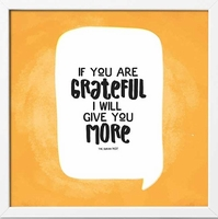 Framed Art Print: If You Are Grateful