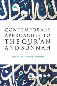 Contemporary Approaches to the Qur'an and Sunnah