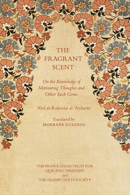 The Fragrant Scent: On the Knowledge of Motivating Thoughts and Other Such Gems