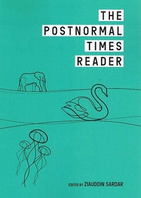 Postnormal Times Reader