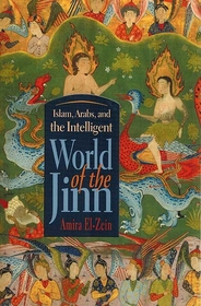 Islam, Arabs, and Intelligent World of the Jinn