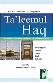 Ta'leemul Haq: An Authentic Compilation on the Five Fundamentals of Islam