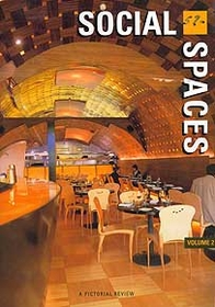 Social Spaces: A Pictorial Review, Volume 2