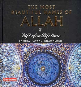 Most Beautiful Names of Allah: Gift of a Lifetime (Hardcover, Goodword)