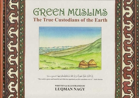 Green Muslims: The True Custodian of the Earth