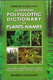Illustrated Polyglottic Dictionary of Plants Names