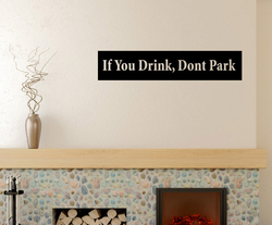 If you drink don�t park Drugs & Alcohol Vinyl Decal Sticker 018