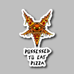 Possessed To Eat Pizza Vinyl Sticker