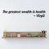 The greatest wealth is health Virgil Wall Decal