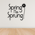 Spring has Sprung Wall Decal