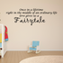Once in a lifetime right in the middle of an ordinary life love gives us a fairytale Wall Decal