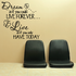 Dream as if you could live forever live as if you only have today Wall Decal