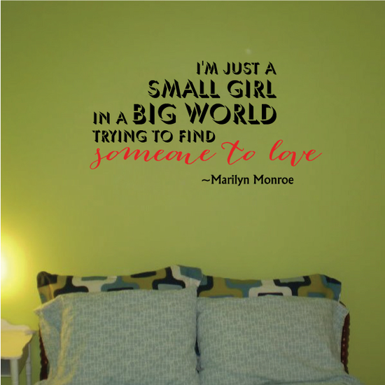 Im Just A Small Girl In A Big World Trying To Find Someone To Love Marilyn Monroe Wall Decal
