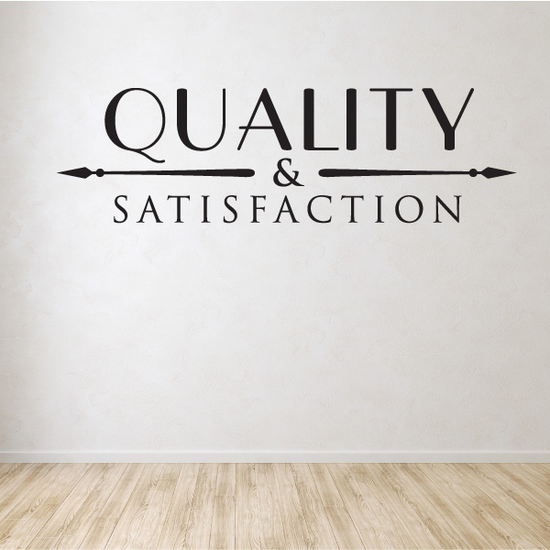 Quality & Satisfaction Wall Decal - Vinyl Decal - Car Decal - Id003