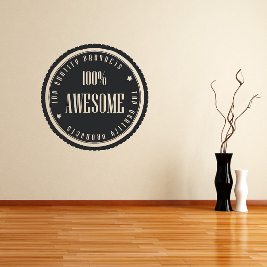 Top Quality Products 100% Awesome Wall Decal - Vinyl Decal - Car Decal - Id066