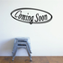 Coming Soon Wall Decal - Vinyl Decal - Car Decal - Business Sign - MC143