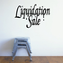 Liquidation Sale Wall Decal - Vinyl Decal - Car Decal - Business Sign - MC149