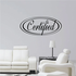 Certified Wall Decal - Vinyl Decal - Car Decal - Business Sign - MC168