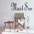 Must See Wall Decal - Vinyl Decal - Car Decal - Business Sign - MC172