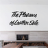 The Pleasure Of Leather Sale Wall Decal - Vinyl Decal - Car Decal - Business Sign - MC212