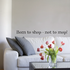Born to shop not to mop Wall Decal