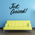 Just Arrived Wall Decal - Vinyl Decal - Car Decal - Business Sign - MC313