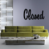 Closed Wall Decal - Vinyl Decal - Car Decal - Business Sign - MC319