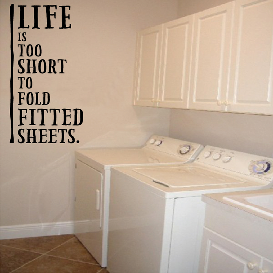 Life Is Too Short To Fold Fitted Sheets Wall Decal