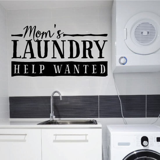 Mom's Laundry Help Wanted Wall Decal