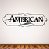American Wall Decal - Vinyl Decal - Car Decal - Business Sign - MC534