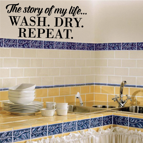 The Story Of My Life Wash Dry Repeat Wall Decal