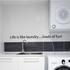 Life is like laundry Loads of fun Wall Decal