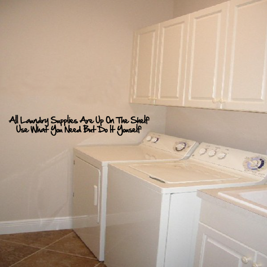 All laundry supplies are up on the Shelf USe what you need but do it yourself Wall Decal