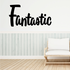 Fantastic Wall Decal - Vinyl Decal - Car Decal - Business Sign - MC610