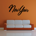 New Year Wall Decal - Vinyl Decal - Car Decal - Business Sign - MC647