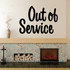 Out of Service Wall Decal - Vinyl Decal - Car Decal - Business Sign - MC706