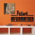 Patient Information Wall Decal - Vinyl Decal - Car Decal - Business Sign - MC748