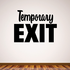 Temporary Exit Wall Decal - Vinyl Decal - Car Decal - Business Sign - MC758