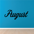 August Wall Decal - Vinyl Decal - Car Decal - Business Sign - MC763