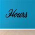 Hours Wall Decal - Vinyl Decal - Car Decal - Business Sign - MC772