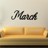 March Wall Decal - Vinyl Decal - Car Decal - Business Sign - MC777