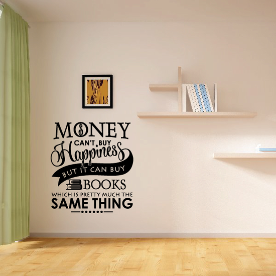 Money Cant Buy Happiness But It Can Buy Books Decal