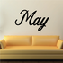 May Wall Decal - Vinyl Decal - Car Decal - Business Sign - MC778