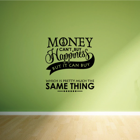 Money Cant Buy Happiness But It Can Buy Your Text here Decal