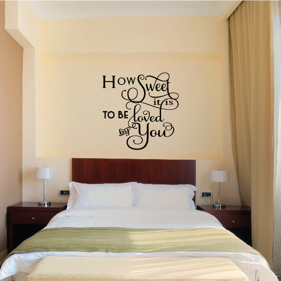 How Sweet It Is To Be Loved By You Wall Decal