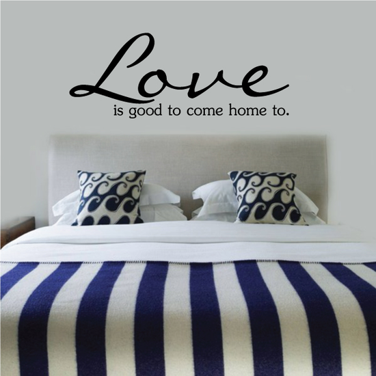Love Is Good To Come Home To Decal