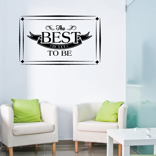 The Best Is Yet To Be Wall Decal