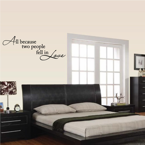 All Because Two People Fell In Love stacked Wall Decal