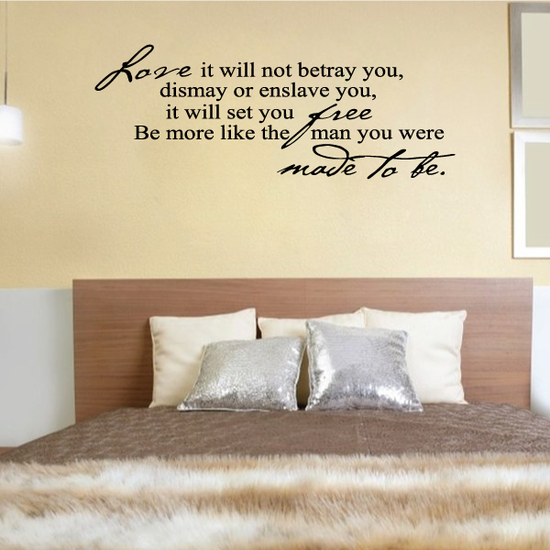 Love It Will Not Betray You Dismay Or Enslave You It Will Set You Free Decal